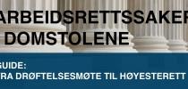 Arbeidstvister i retten: gangen i en arbeidsrettssak